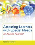 Assessing Learners with Special Needs : An Applied Approach, Enhanced Pearson EText -- Acces...