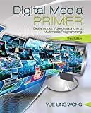 Digital Media Primer (3rd Edition)