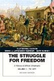 The Struggle for Freedom: A History of African Americans, Volume 1 to 1877A History of Afric...