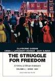 The Struggle for Freedom: A History of African Americans, Volume 2, Since 1865A History of A...