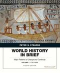 World History in Brief: Major Patterns of Change and Continuity, Volume 1: To 1450 (8th Edit...