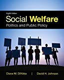 Social Welfare: Politics and Public Policy with Enhanced Pearson eText -- Access Card Packag...
