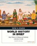 World History in Brief: Major Patterns of Change and Continuity, Combined Volume plus NEW My...