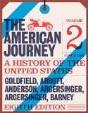 American Journey: A History of the United States, The, Volume 2 (Since 1865) (8th Edition)