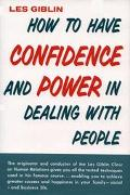 How to Have Confidence and Power in Dealing with People.