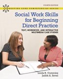 Social Work Skills for Beginning Direct Practice: Text, Workbook and Interactive Multimedia ...