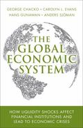 The Global Economic System: How Liquidity Shocks Affect Financial Institutions and Lead to E...