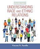 Understanding Race and Ethnic Relations Plus NEW MyLab Sociology for Race and Ethnicity -- A...