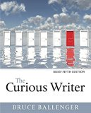 Curious Writer, Brief Edition, The,  Plus MyWritingLab with Pearson eText -- Access Card Pac...