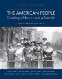 The American People: Creating a Nation and a Society: Concise Edition, Volume 2 (8th Edition)