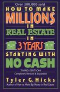 How to Make $1,000,000 in Real Estate in 3 Years Starting with No Cash: The Secret That's Wo...