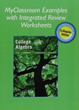 MyClassroom Examples with Integrated Review Worksheets for College Algebra with Integrated R...