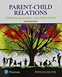 Parent-Child Relations: Context, Research, and Application, with Enhanced Pearson eText -- A...