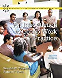 Introduction to Group Work Practice, An, with Enhanced Pearson eText -- Access Card Package ...