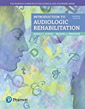 Introduction to Audiologic Rehabilitation (7th Edition) (What's New in Communication Science...