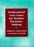 Professional Core Cases for Teacher Decision-Making