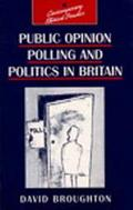 Public Opinion Polling and Politics in Britain - David Broughton - Paperback