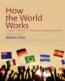 How the World Works: A Brief Survey of International Relations (3rd Edition)