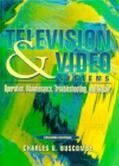 Television and Video Systems Operation, Maintenance, Troubleshooting, and Repair