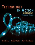 Technology In Action Introductory (13th Edition) (Evans, Martin & Poatsy, Technology in Acti...