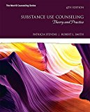 Substance Use Counseling: Theory and Practice with MyCounselingLab with Enhanced Pearson eTe...