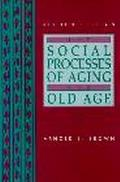 Social Processes of Aging and Old Age