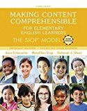 Making Content Comprehensible for Elementary English Learners: The SIOP Model, with Enhanced...