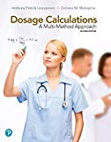 Dosage Calculations: A Multi-Method Approach (2nd Edition)