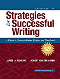 Strategies for Successful Writing: A Rhetoric, Research Guide, Reader and Handbook, MLA Upda...