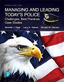 Managing and Leading Today's Police: Challenges, Best Practices, Case Studies (4th Edition) ...