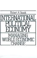 International Political Economy Managing World Economic Change