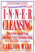 Inner Cleansing: How to Free Yourself from Joint, Muscle, Artery, and Circulation Sludge