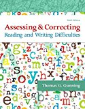Assessing and Correcting Reading and Writing Difficulties (6th Edition)