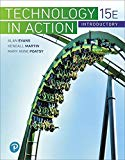 Technology In Action Introductory (15th Edition) (What's New in Information Technology)