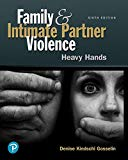 Family and Intimate Partner Violence: Heavy Hands (6th Edition) (What's New in Criminal Just...