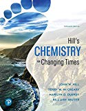 Hill's Chemistry for Changing Times (15th Edition)