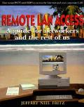 Remote LAN Access: A Guide for Networkers and the Rest of Us - Jeffrey N. Fritz - Paperback
