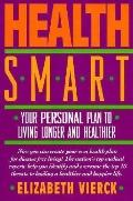 Health Smart Your Personal Plan to Living Longer and Healthier