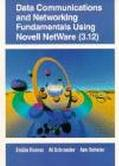 Data Communications and Networking Fundamentals Using Novell Netware (3.12)