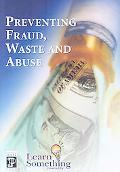 Preventing Fraud, Waste and Abuse