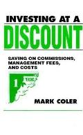 Investing at a Discount Saving on Commissions, Management Fees and Cost