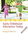 Early Childhood Education Today (with MyEducationLab) (11th Edition)