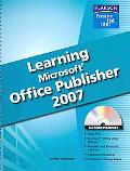 Learning Microsoft Publisher 2007 Student Edition