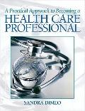 A Practical Approach Becoming a Health Care Professional