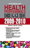 Pearson Health Professional's Drug Guide 2009-2010