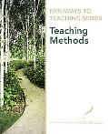 Pathways to Teaching Series: Teaching Methods