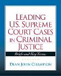 Leading United States Supreme Court Cases in Criminal Justice