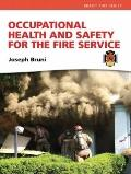 Occupational Health and Safety for the Fire Service
