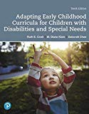 Adapting Early Childhood Curricula for Children with Disabilities and Special Needs (10th Ed...