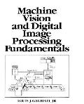 Machine Vision and Digital Image Processing Fundamentals